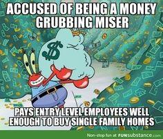 Mr. Krabs is a generous employer