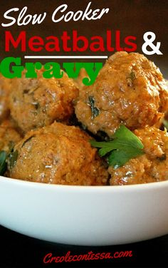 Slow Cooker Meatballs and Gravy-Creole Contessa