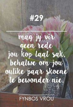 Kop laat sak Afrikaanse Quotes, Word Of Advice, Wall Quotes, Wall Sayings, Faith Hope Love, Wedding Quotes, Christian Inspiration, True Words, Beautiful Words