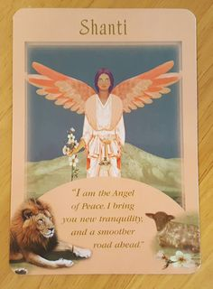 Shanti: I am the Angel of Peace. I bring you new tranquility, and a smoother road ahead Shanti was drawn from the Messages From Your Angels oracle deck by Doreen Virtue. Doreen Virtue, Auras, Calling All Angels, Angel Readings, Angel Prayers, Novena Prayers, Angel Quotes, I Believe In Angels, Angel Numbers