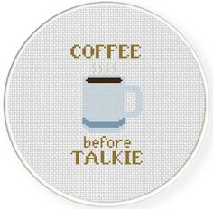 Coffee before Talkie Cross Stitch Pattern