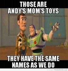 Ohh Jeez! Get it? Buzz & Woody? I can't even.. bahaha