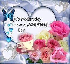 Have a wonderful Wednesday wednesday hump day wednesday quotes happy wednesday wednesday quote happy wednesday quotes Wednesday Morning Greetings, Wednesday Morning Quotes, Wednesday Hump Day, Blessed Wednesday, Wonderful Wednesday, Tuesday Morning, Thursday, Good Night Quotes, Good Morning Good Night