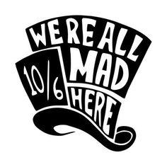 Alice In Wonderland Were All Mad Here FUNNY CAR VAN STICKER CAR LAPTOP BOAT WINDOW VINYL DECAL
