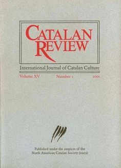 Catalan review : international journal of catalan culture - Barcelona : Quaderns Crema, 1986- Año 2014, Número 28. Dedicado a: 14th Colloquium of the North American Catalan Society, Toronto University, Toronto / guest editors, Robert Davidson & Anna Casas Aguilar