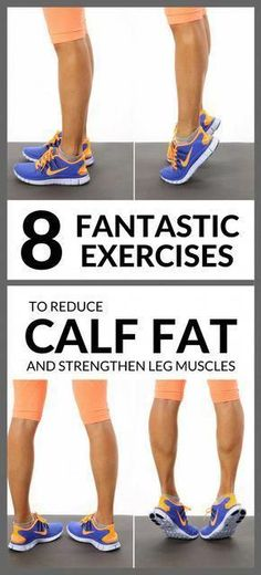 8 Fantastic Exercises To Reduce Calf Fat And Strengthen Leg Muscles #exercises #calffat #legmuscles #fatburn #workout