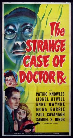 The Strange Case of Doctor Rx (1942) Stars: Patric Knowles, Lionel Atwill, Anne Gwynne, Shemp Howard ~ Director: William Nigh