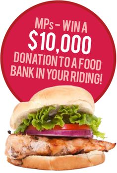 This is an AWESOME campaign!  Get your MP to enter a recipe and get a chance to win $10K for a Food Bank in your riding!