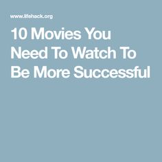 10 Movies You Need To Watch To Be More Successful