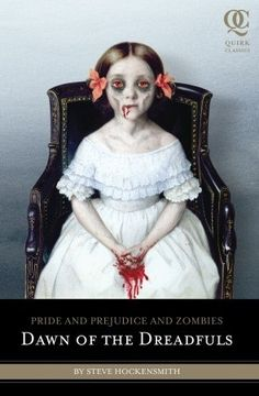 Pride and Prejudice and Zombies: Dawn of the Dreadfuls (Pride and Prejudice and Zombies prequel): I have read this Jane Austen sequel / spin off and I give it 4 out of 5 stars