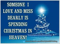 Someone I Love Is Spending Christmas In Heaven . quotes about losing loved ones christmas in heaven quotes christmas in memory quotes Miss Mom, Miss You Dad, Merry Christmas In Heaven, Beautiful Christmas, Missing Loved Ones, Missing Family, Loved One In Heaven, Lost Quotes, Sad Quotes