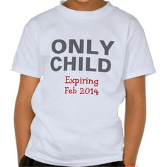 Only Child Expiring T-Shirt