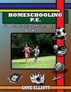 Homeschooling P.E. (for the P.E. Challenged Mom)