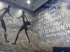 If you want to go fast go alone if you want to go far go together - african proverb