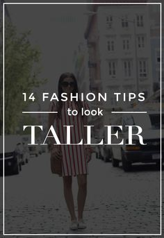 How to look taller: 14 fashion tips that work