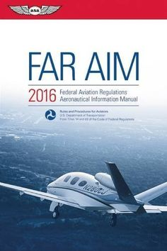 flygcforum.com ✈ ASA 2016 FAR/AIM ✈ Easy-to-use reference books of information pertinent to pilots ✈