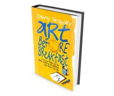 How to make an artist. | Danny Gregory
