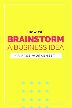 How to brainstorm a business idea (plus a FREE worksheet!) (scheduled via http://www.tailwindapp.com?utm_source=pinterest&utm_medium=twpin&utm_content=post29950852&utm_campaign=scheduler_attribution)