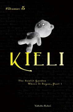 Kieli, Volume 5: The Sunlit Garden Where It Began, Part 1