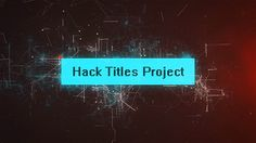 Hack Titles Project