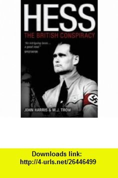 Hess the British Conspiracy (9780233003207) John Harris , ISBN-10: 0233003207  , ISBN-13: 978-0233003207 ,  , tutorials , pdf , ebook , torrent , downloads , rapidshare , filesonic , hotfile , megaupload , fileserve