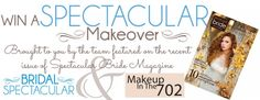 Enter to win Bridal makeover and opportunity to model and appear on stage at Bridal Spectacular August 15 or 16.  Go to our Facebook Fan page and click on promo.