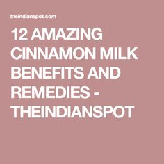 12 AMAZING CINNAMON MILK BENEFITS AND REMEDIES - THEINDIANSPOT