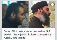 CALIPH OF USA , ISRAEL & UK , SIMON ELLIOTT ( AlBaghdadi ) , ZIONIST ISRAELI , ISIS LEADER
