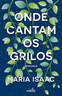 Sinfonia dos Livros: Opinião   Onde Cantam os Grilos   Maria Isaac