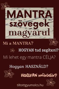 Mi a mantra? A mantra ismétlődő szöveg, melyet az életed javítására használhatsz. Minél többször ismétled, annál hatásosabb. Ha úgy érzed, hogy Neked is van mit javítani az életeden, akkor kattints, és tudj meg még többet! >>> Calm