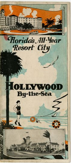 Hollywood By-the-Sea: Florida's All-Year Resort City Brochure, 1925 Vintage Florida, Old Florida, New Books, Rum, Hollywood, History, City, Runners, Image