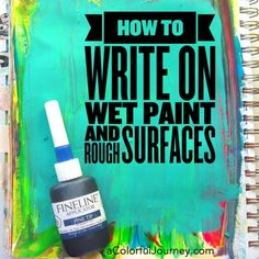 Video from Carolyn sharing how she uses the fineliner to write on wet paint and rough surfaces!