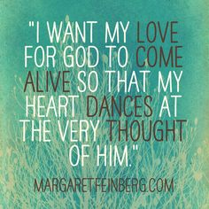 What's Your Greatest Heart Desire? Learning to Love God Above All Else - MargaretFeinberg.com