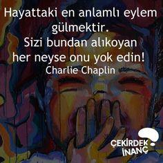 Hayattaki en anlamlı eylem gülmektir Charlie Chaplin