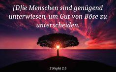 Warum lässt Gott Leid und Böses zu? (2 Nephi 2;Alma 14:9-11; 60:13)  2 Nephi 2:5 - https://www.lds.org/scriptures/bofm/2-ne/2.5?lang=deu#4
