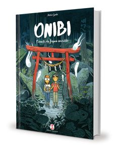 ONIBI, A graphic novel by Atelier Sentō ♨ published by Editions Issekinicho (…