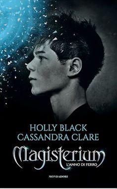 """Leggere Romanticamente e Fantasy: Recensione """"Magisterium. L'anno di Ferro"""" di Cassa..."""