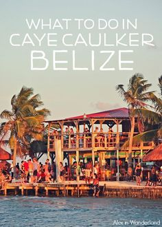 Can you BELIZE how much there is to do in Caye Caulker? | Alex in Wanderland