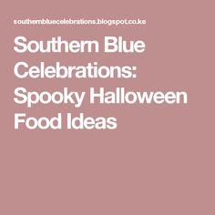 Southern Blue Celebrations: Spooky Halloween Food Ideas