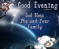 Good Evening God Bless You And Your Family