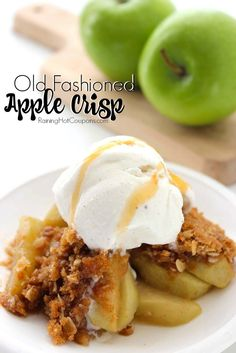 Old Fashioned Apple Crisp - This recipe calls major comfort food for me! There is just something special about ice cream and warm apples with cinnamon and sugar. The topping is so important and it's actually quite was to make.