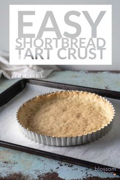 This press-in-the-pan shortbread crust is crisp, buttery, tender, and pretty much foolproof. The best easy tart crust there is! Easy Tart Recipes, Pie Crust Recipes, Just Desserts, Delicious Desserts, Dessert Recipes, Shortbread Tart Crust Recipe, Homemade Desserts, Homemade Pie, Sweet Tarts