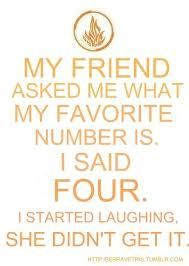 I would say 10 ... and the funny part is that I was even before I found divergent