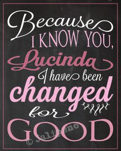 """""""I Have Been Changed For Good"""" Printable Personalized CUSTOM Wall Art by Jalipeno, $5.00 BASED on the Broadway musical """"Wicked"""" song """"For Good"""": """"Because I know you, [NAME] I have been changed for good."""" It's the perfect, personalized gift for a teacher, professor, dance teacher, coach, bridesmaid, co-worker, boss, assistant, friend, etc. and for so many occasions - retirement, thank you, moving away, graduation, end of season, etc. Perfect last-minute gift too! Check the shop for more…"""