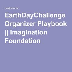 EarthDayChallenge Organizer Playbook || Imagination Foundation