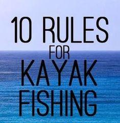 10 Rules for Kayak Fishing Posted by Chris Payne Labels: 10 rules for kayak fishing, advice, Chris Payne, have fun, kayak fishing, paynespad...