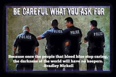 So true! People need to start respecting the police weather you are white, black, Mexican, or anything else! Police are here to help us so quit acting stupid and act like someone raised you right. Police Quotes, Cop Quotes, Police Officer Quotes, Police Test, Military Quotes, Quotable Quotes, Police Wife Life, Police Family, Support Law Enforcement