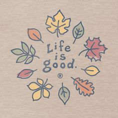Life is Good - Fall Leaves