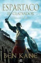 """KANE, Ben. """"Espartaco : el gladiador"""" (NH). Una epopeya irresistible, una documentación meticulosa, una acción trepidante que nos descubre los entresijos de la antigua Roma a través de un hombre que cambió la historia para siempre. La leyenda acerca de Espartaco ha perdurado a lo largo de los siglos. Es la historia de un hombre que se enfrentó a la poderosa Roma y a punto estuvo de derrotarla."""