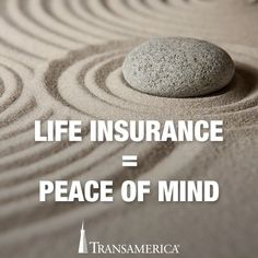 Life Insurance = Peace of Mind. Let us help you find your peace of mind. I am saving so that I can afford life insurance so that my family is taken care of